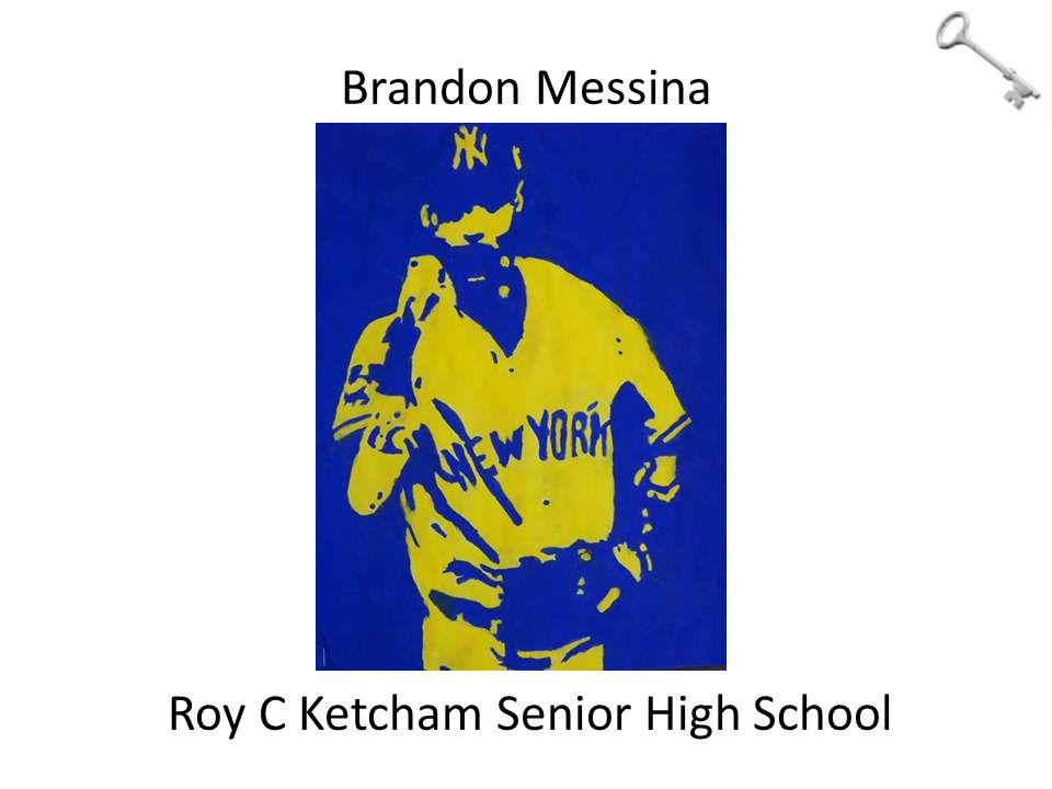 Brandon Messina Roy C Ketcham Senior High School