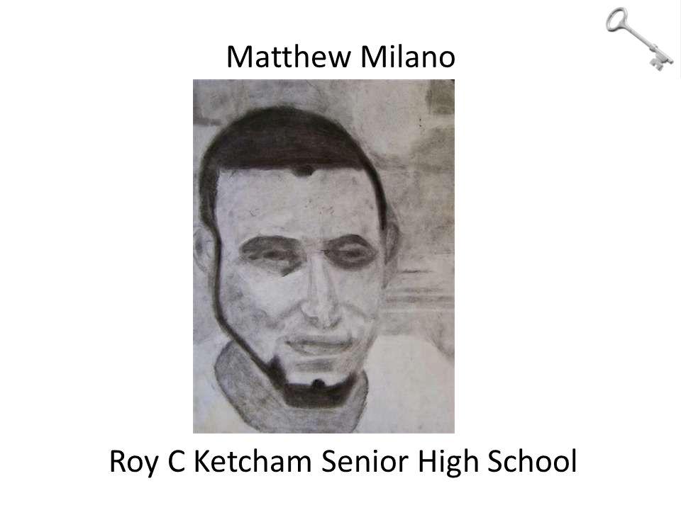 Matthew Milano Roy C Ketcham Senior High School