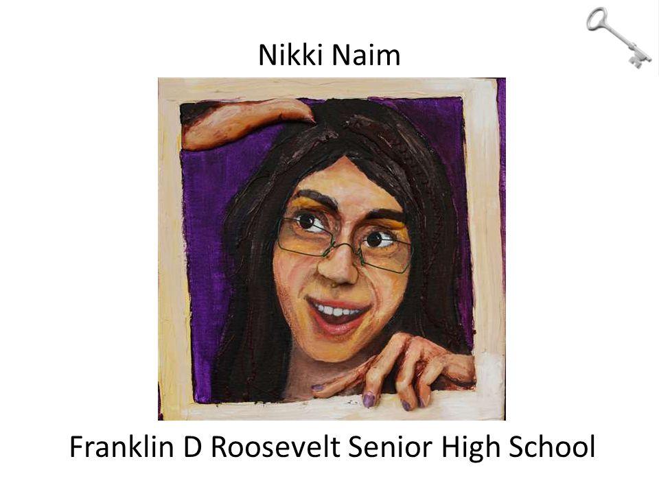 Nikki Naim Franklin D Roosevelt Senior High School