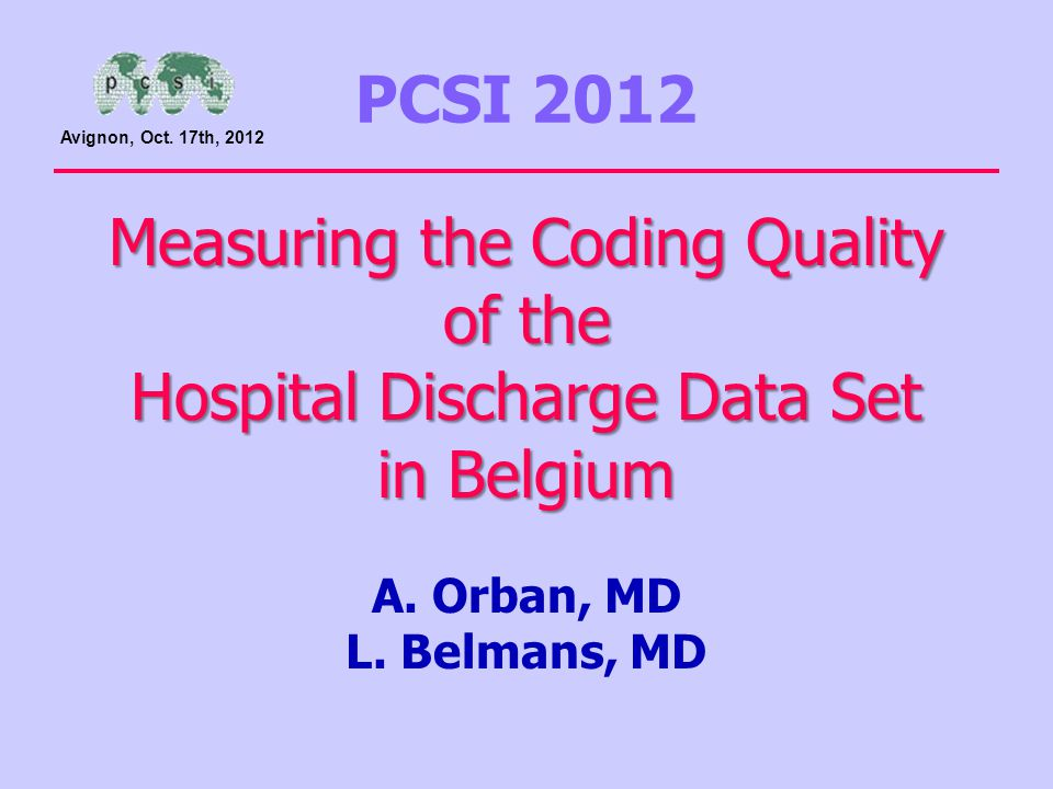 Measuring the Coding Quality of the Hospital Discharge Data Set in Belgium Measuring the Coding Quality of the Hospital Discharge Data Set in Belgium A.