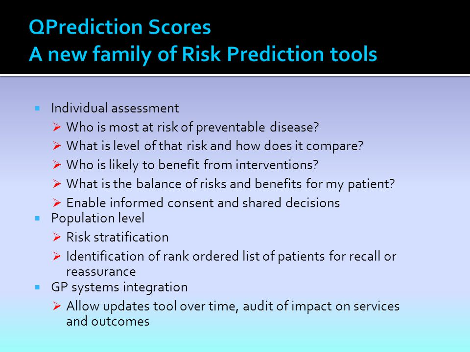Individual assessment Who is most at risk of preventable disease? What is level of that risk and how does it compare? Who is likely to benefit from in