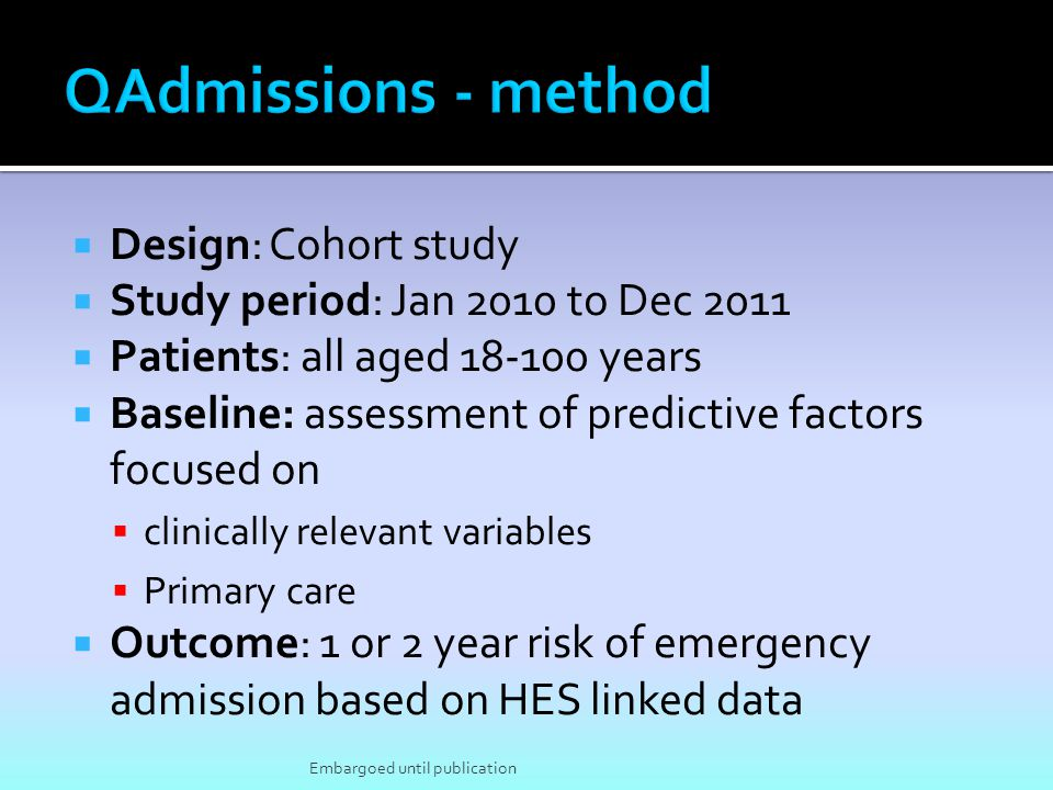 Design: Cohort study Study period: Jan 2010 to Dec 2011 Patients: all aged 18-100 years Baseline: assessment of predictive factors focused on clinical