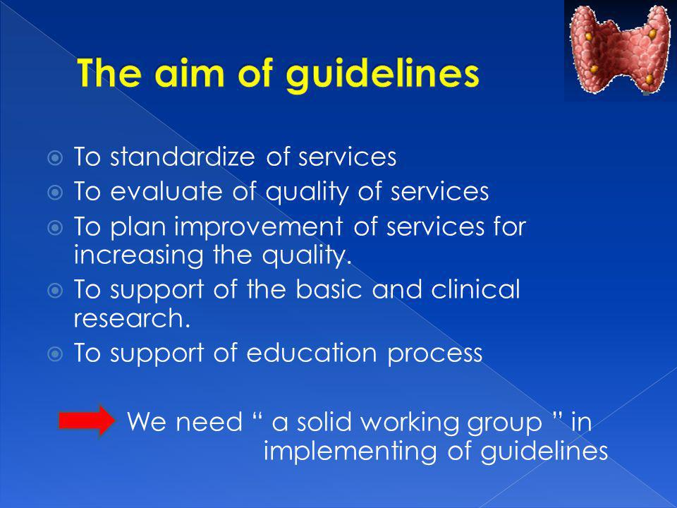 To standardize of services To evaluate of quality of services To plan improvement of services for increasing the quality.