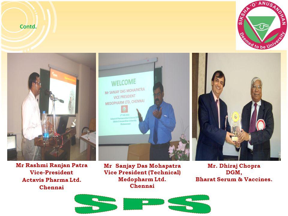 Contd. Mr Rashmi Ranjan Patra Vice-President Actavis Pharma Ltd. Chennai Mr Sanjay Das Mohapatra Vice President (Technical) Medopharm Ltd. Chennai Mr.