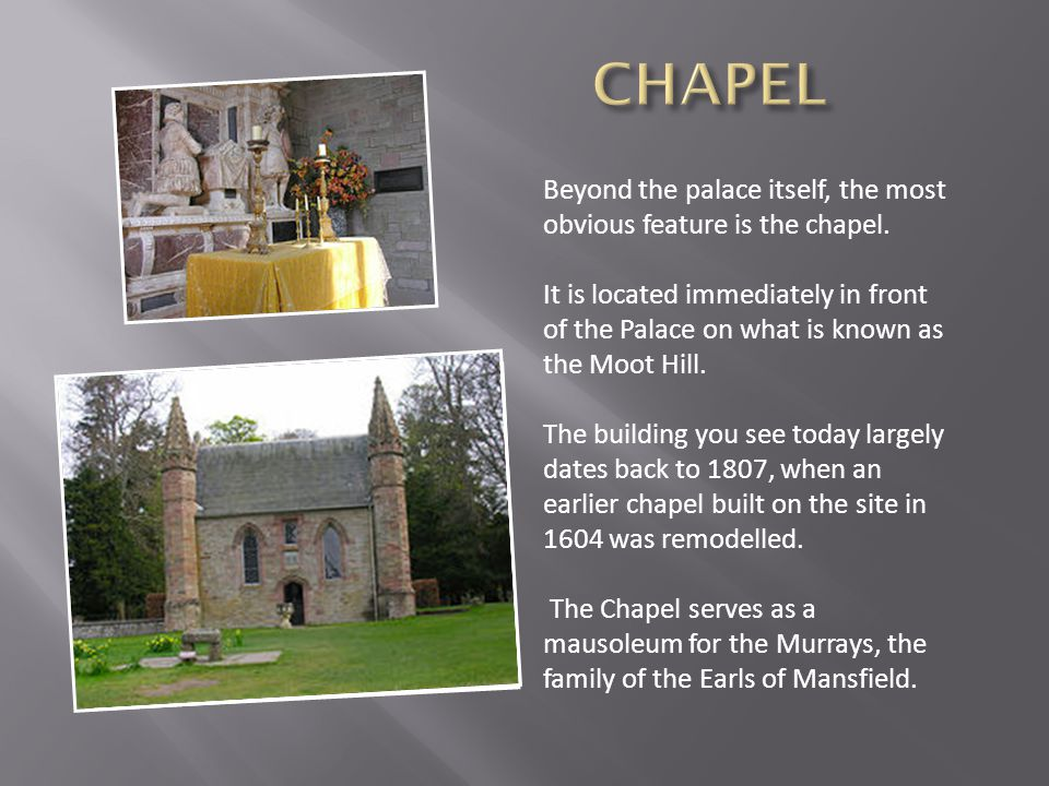 Beyond the palace itself, the most obvious feature is the chapel.