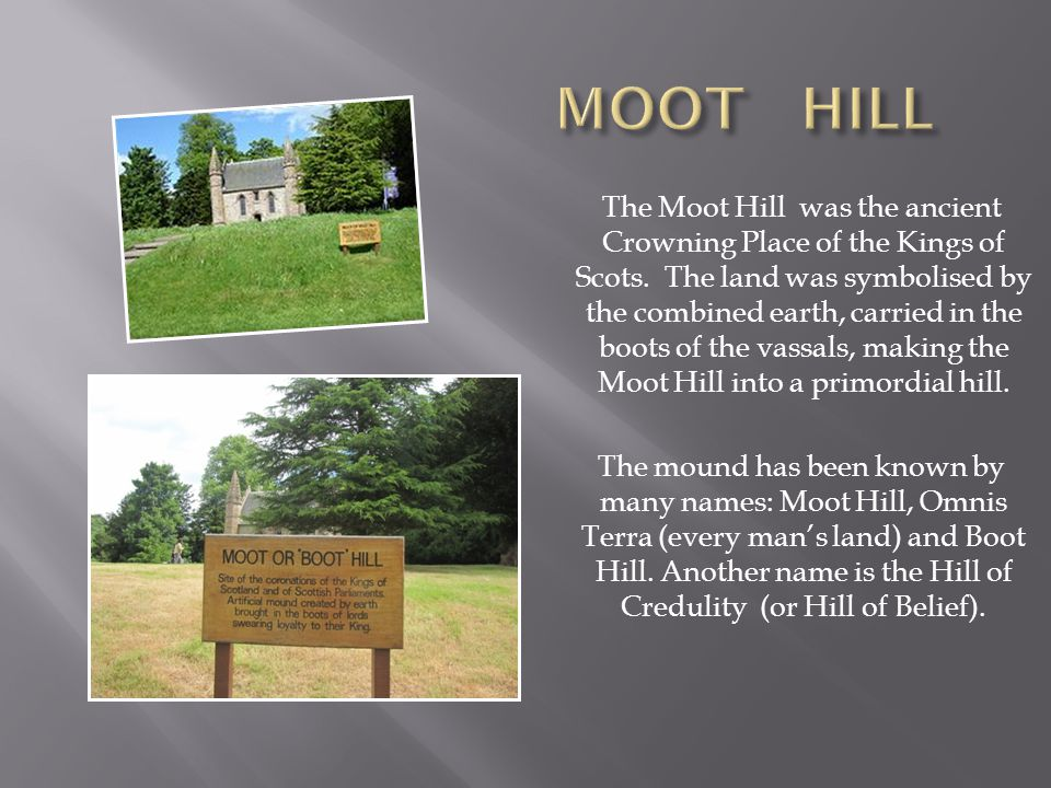 The Moot Hill was the ancient Crowning Place of the Kings of Scots.