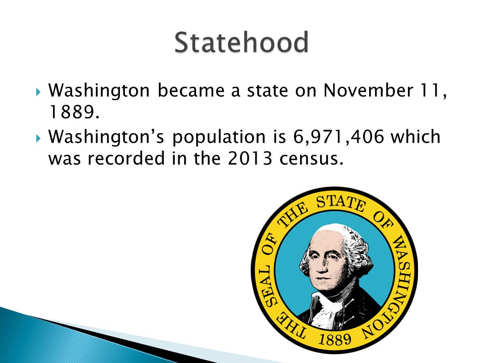 Washington became a state on November 11, 1889.