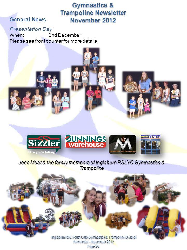 Gymnastics & Trampoline Newsletter November 2012 Gymnastics & Trampoline Newsletter November 2012 General News Presentation Day When: 2nd December Ple