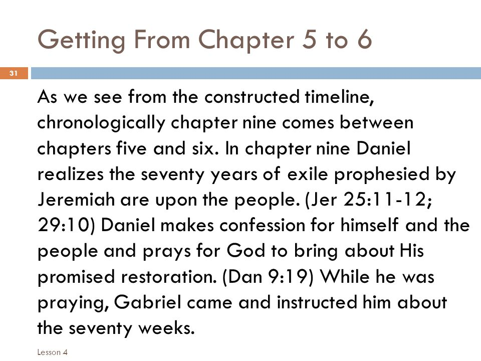 Getting From Chapter 5 to 6 31 As we see from the constructed timeline, chronologically chapter nine comes between chapters five and six.
