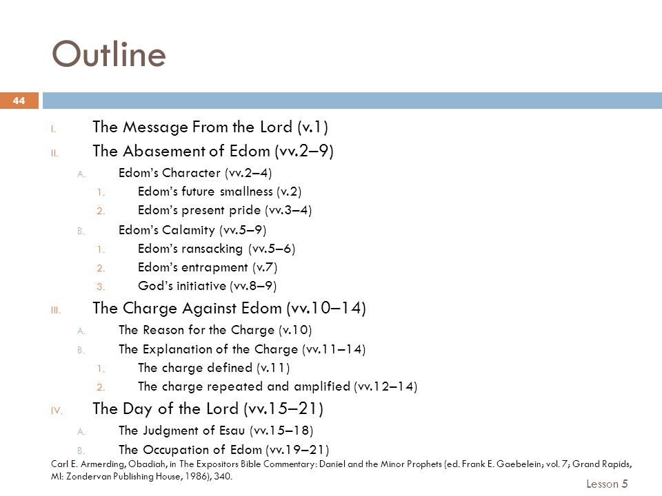 Outline 44 I. The Message From the Lord (v.1) II.