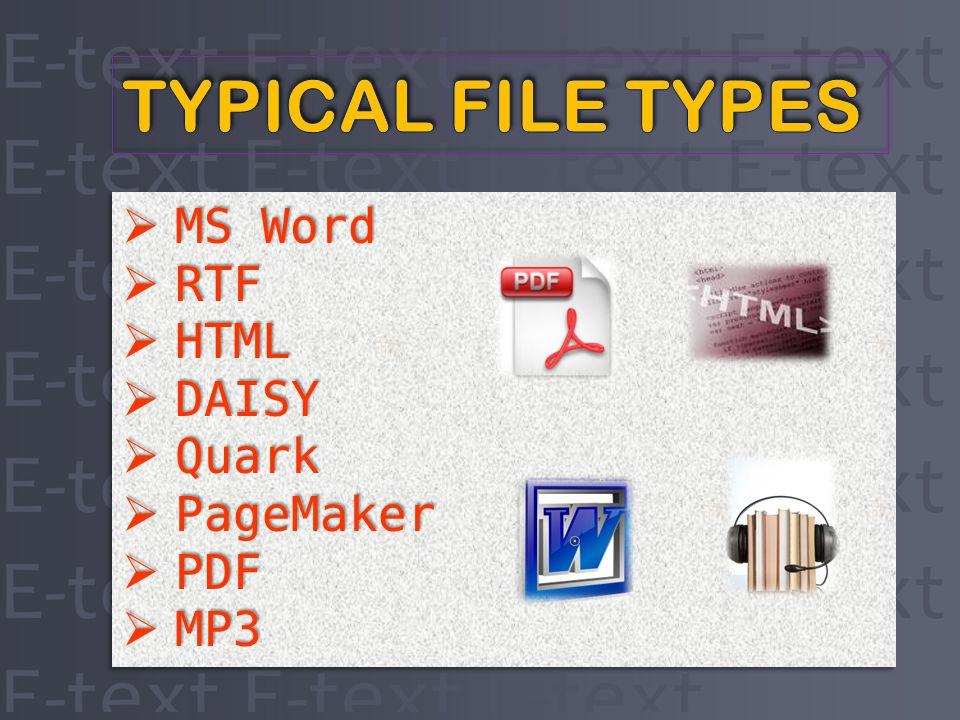 MS Word MS Word RTF RTF HTML HTML DAISY DAISY Quark Quark PageMaker PageMaker PDF PDF MP3 MP3 MS Word MS Word RTF RTF HTML HTML DAISY DAISY Quark Quark PageMaker PageMaker PDF PDF MP3 MP3