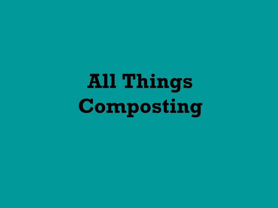 All Things Composting