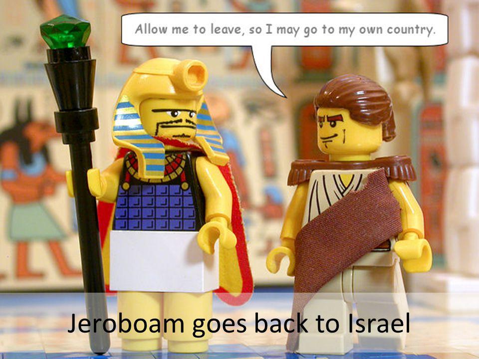 Jeroboam goes back to Israel