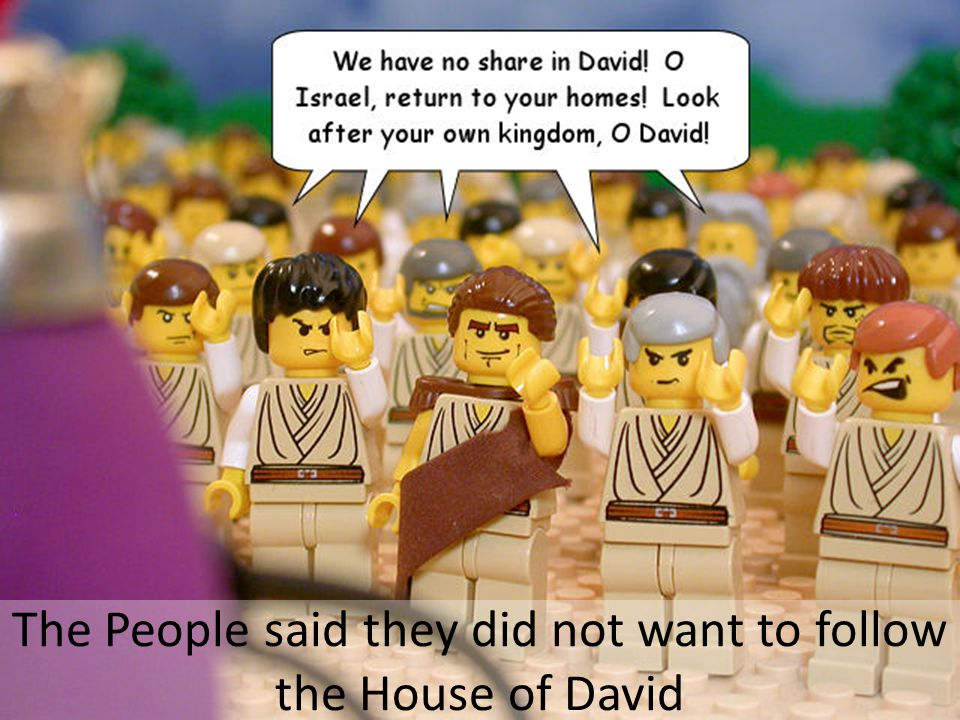 The People said they did not want to follow the House of David