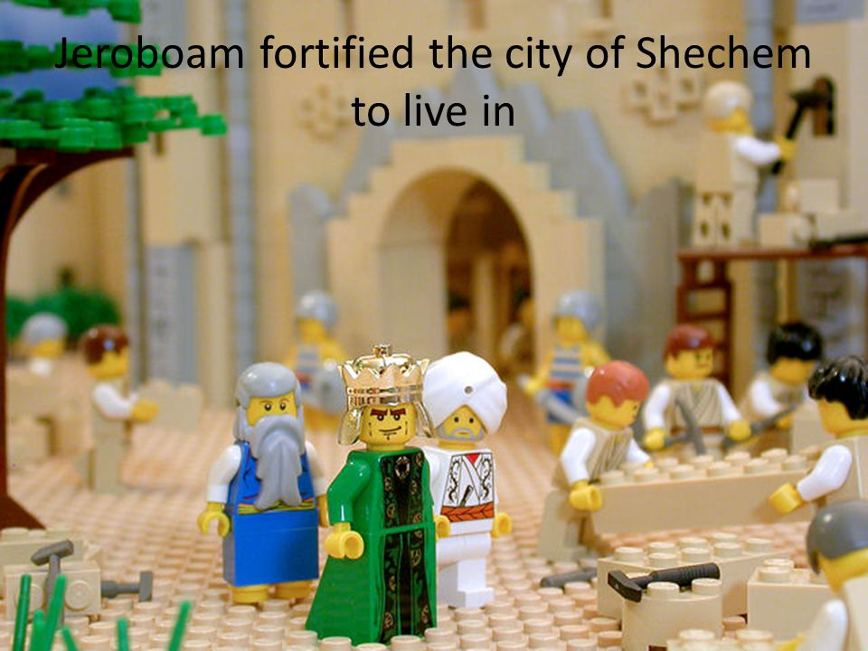 Jeroboam fortified the city of Shechem to live in