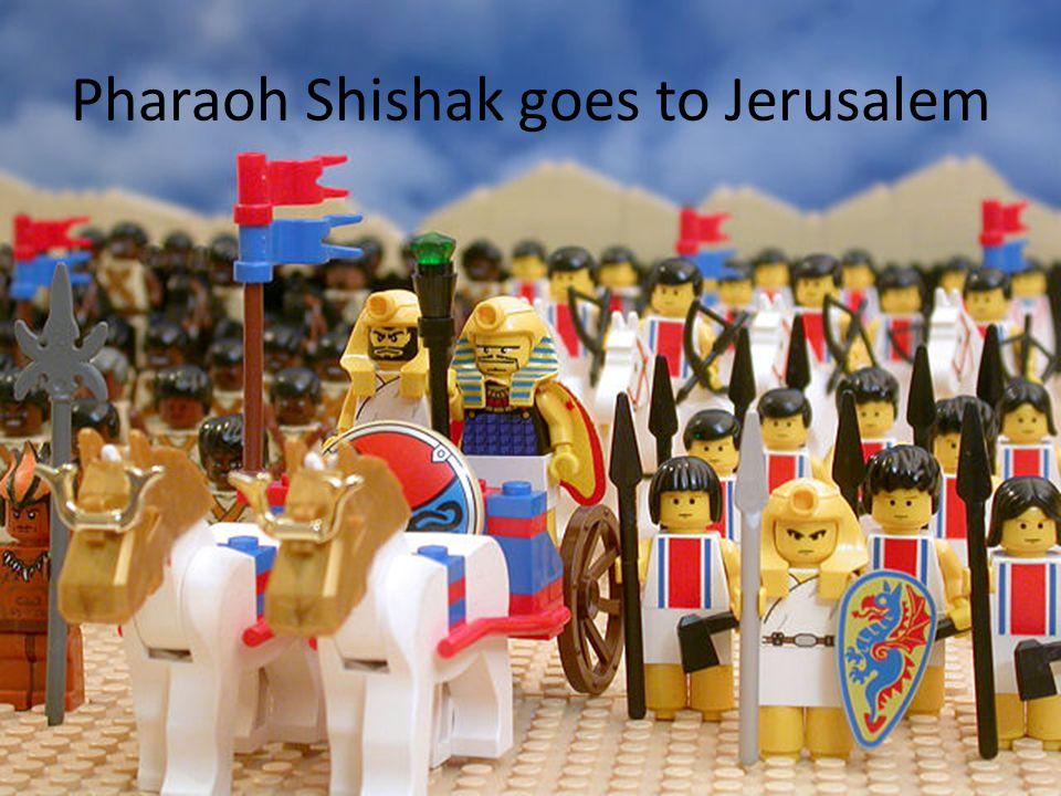 Pharaoh Shishak goes to Jerusalem