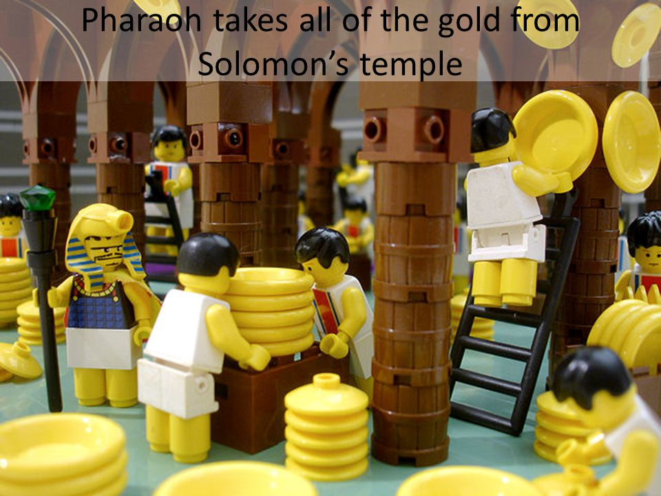 Pharaoh takes all of the gold from Solomons temple