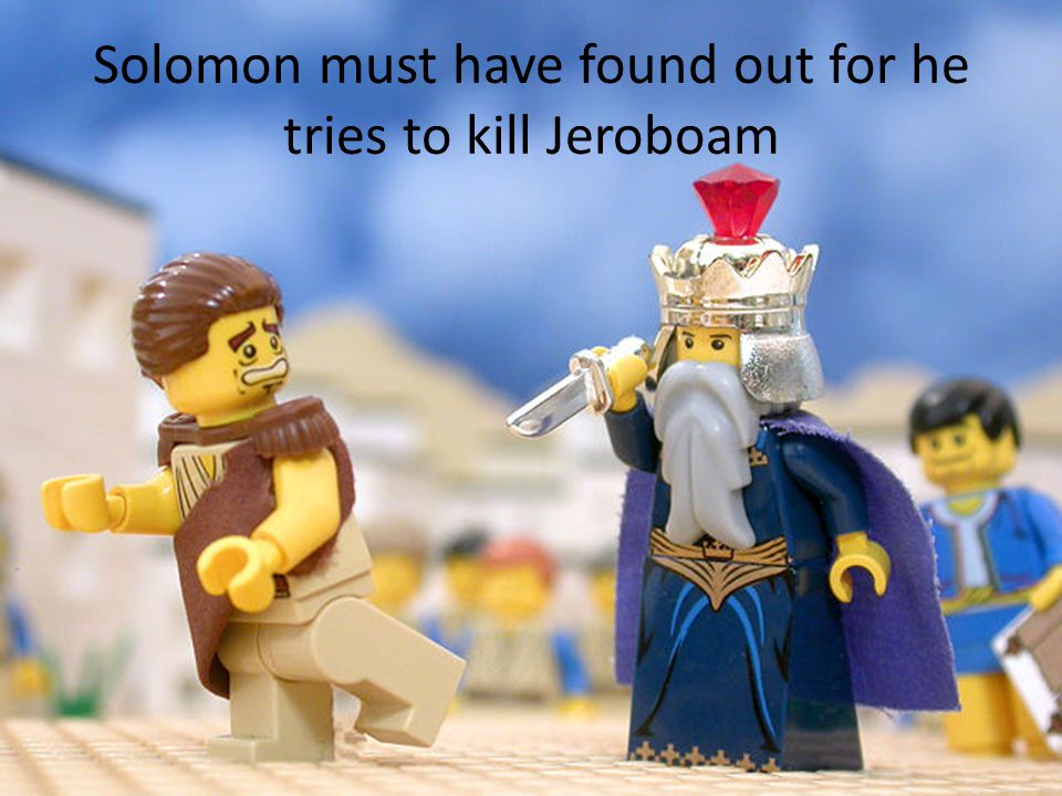 Solomon must have found out for he tries to kill Jeroboam