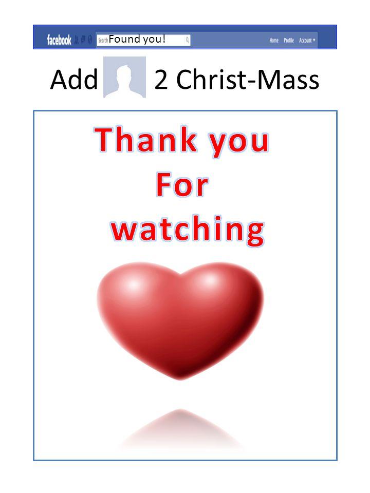 Add 2 Christ-Mass Found you!