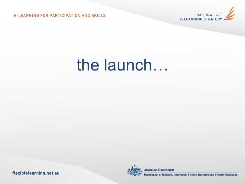 the launch…