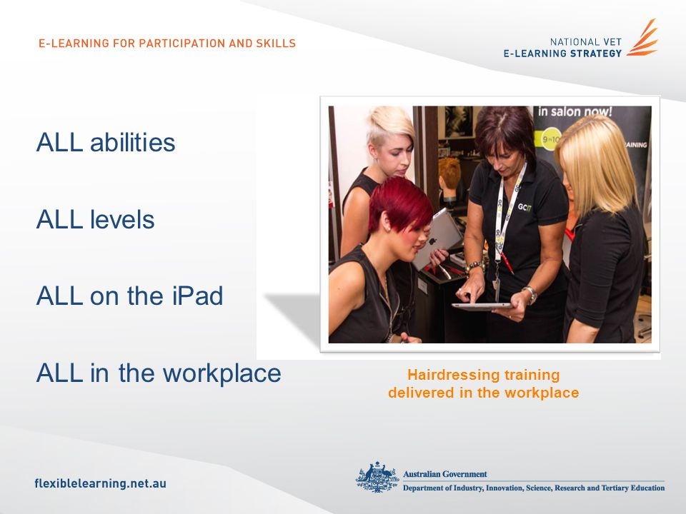 ALL abilities ALL levels ALL on the iPad ALL in the workplace Hairdressing training delivered in the workplace