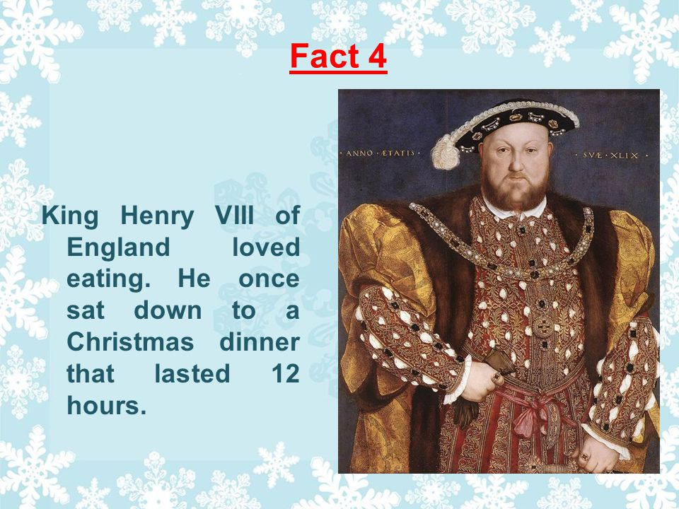 Fact 4 King Henry VIII of England loved eating.