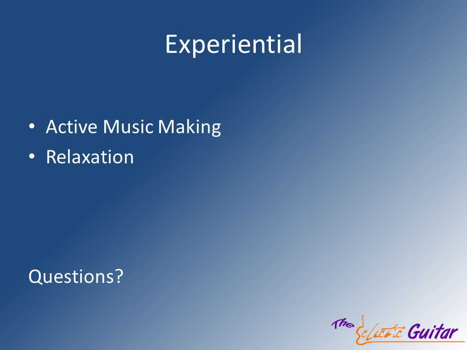 Experiential Active Music Making Relaxation Questions