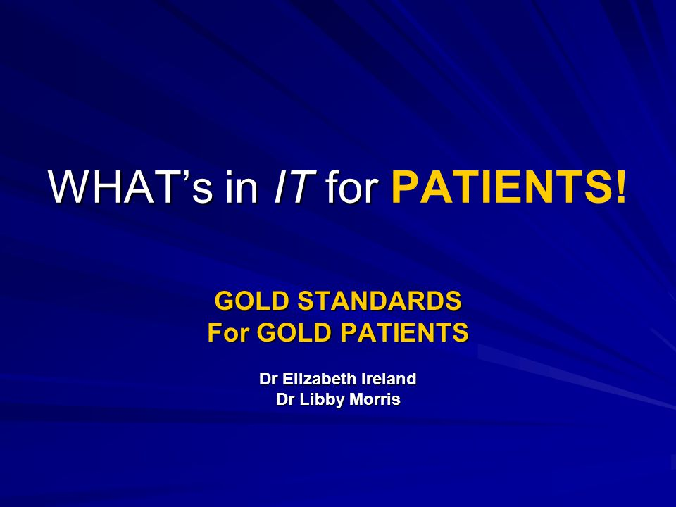 WHATs in IT for WHATs in IT for PATIENTS.
