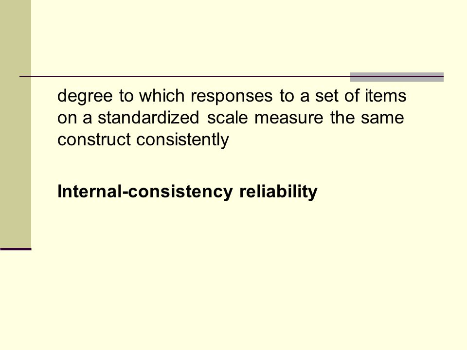 statistic typically used to quantify the internal- consistency reliability of a standardized scale.