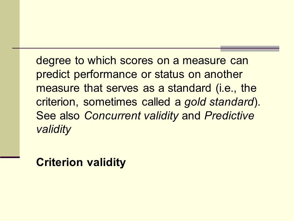 degree to which scores on a measure can predict a contemporaneous criterion.