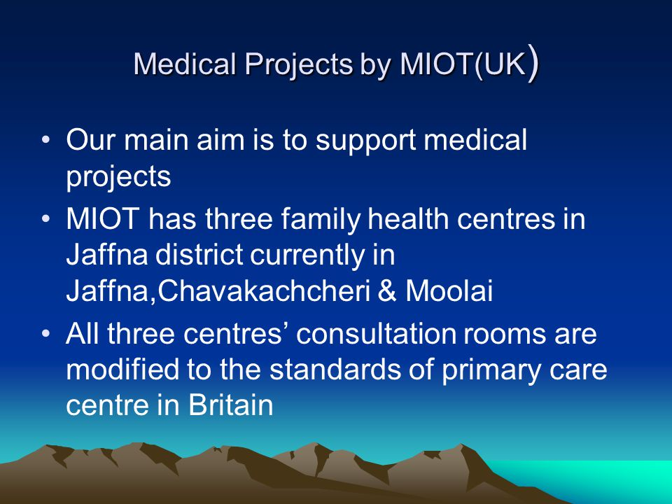 My vision for the future, MIOT has the wealth of experts in various medical fields We are always acting in a knee jerk reaction to help when disasters happen We should focus to develop an infrastructure, like Health Centres, support medical education in North & East, training health workers who could give health education to the community.
