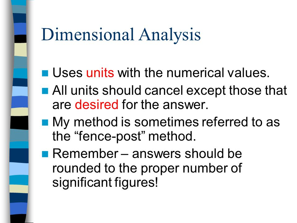 Dimensional Analysis Ex) 45 inches = ? centimeters
