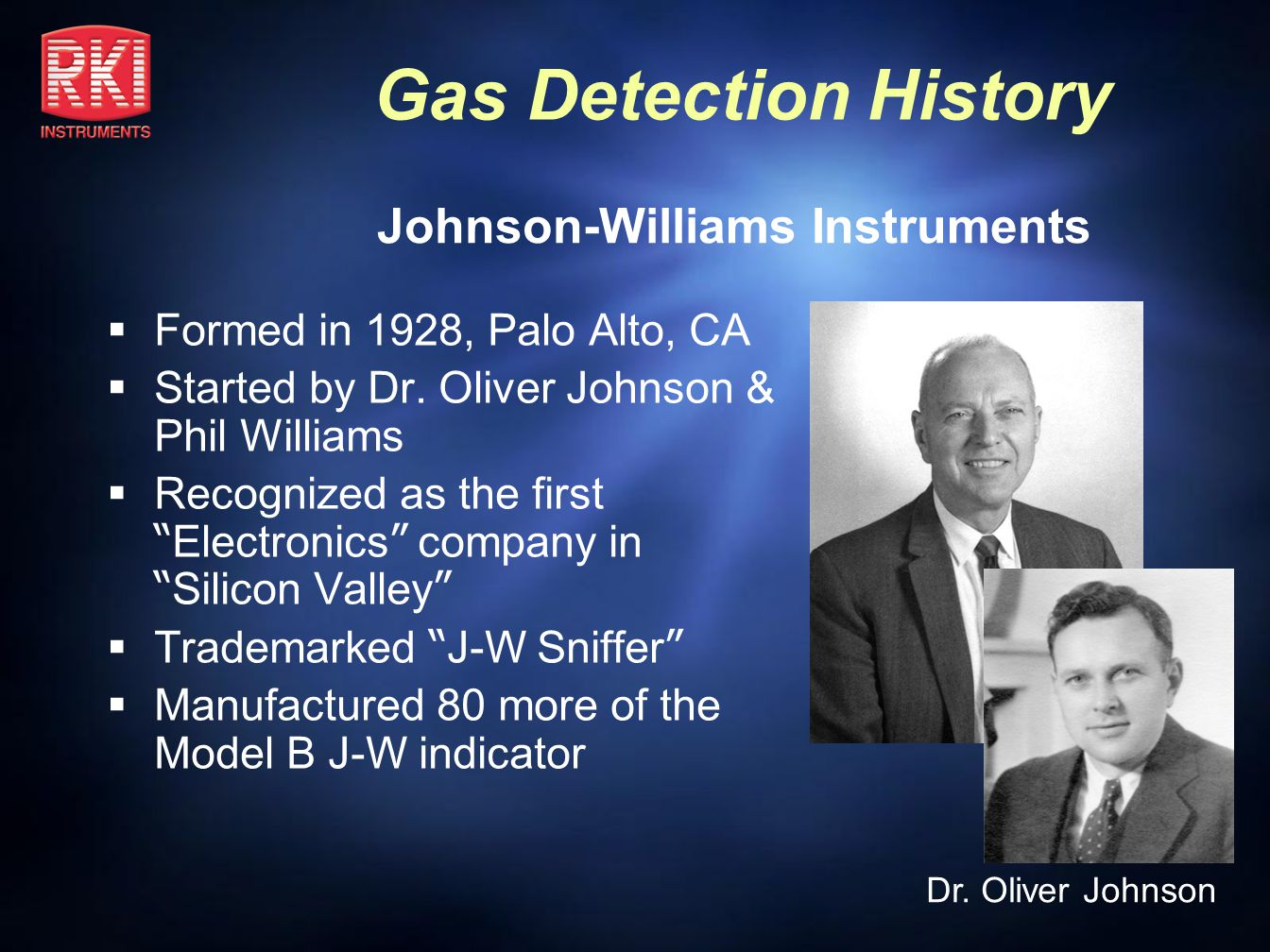 Gas Detection History J-W Model GPK, LEL/O2 Monitor 1969: Model GPK introduces first LEL/O2 portable Combines Model G and Model K into one instrument World s first combination LEL/O2 portable monitor