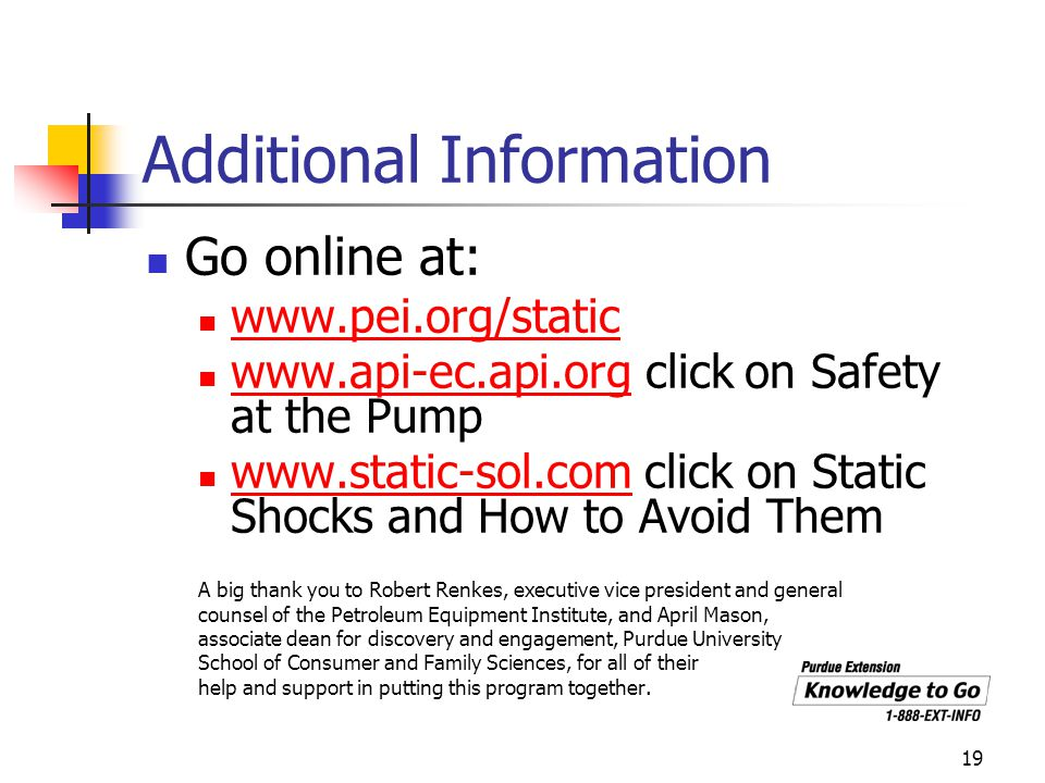 19 Additional Information Go online at: www.pei.org/static www.api-ec.api.org click on Safety at the Pump www.api-ec.api.org www.static-sol.com click