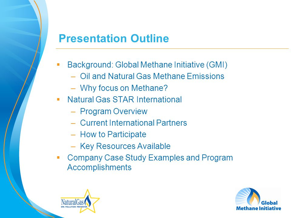 2 Presentation Outline Background: Global Methane Initiative (GMI) –Oil and Natural Gas Methane Emissions –Why focus on Methane? Natural Gas STAR Inte