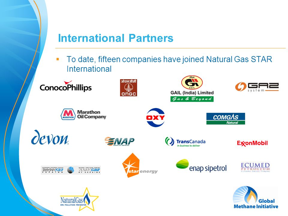 7 International Partners To date, fifteen companies have joined Natural Gas STAR International