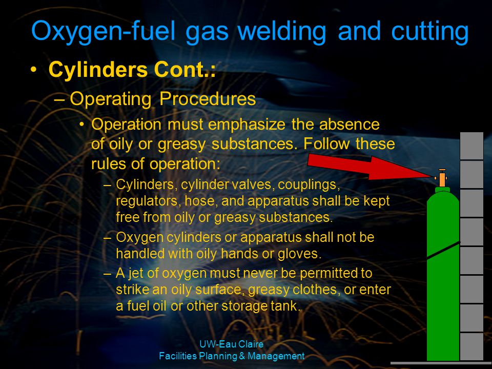 Welding, Cutting and Brazing Summary –Major hazards include: Fire Burns Shock Toxic Exposure –Follow proper procedures to prevent fires –Use appropriate engineering controls –Wear appropriate PPE UW-Eau Claire Facilities Planning & Management