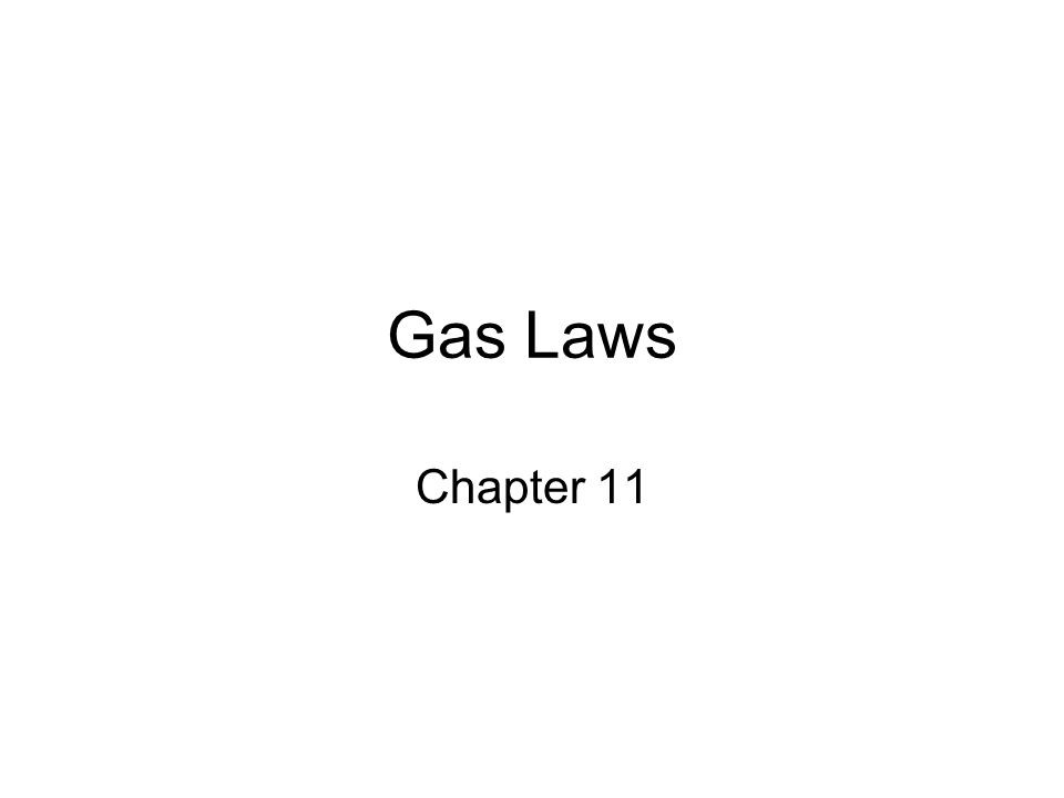 Gas Laws Chapter 11