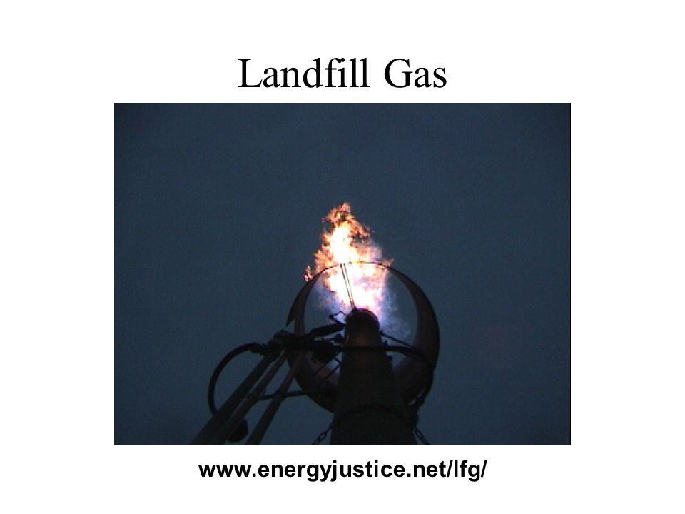 Landfill Gas www.energyjustice.net/lfg/