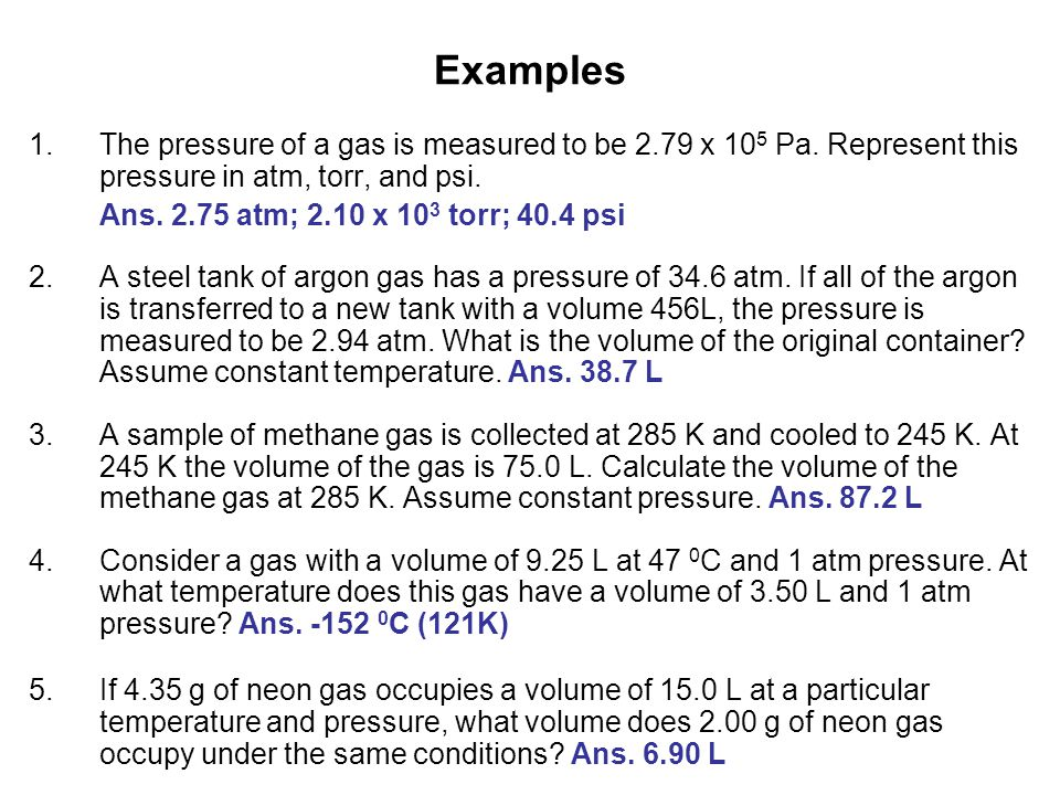 Examples 1.The pressure of a gas is measured to be 2.79 x 10 5 Pa.