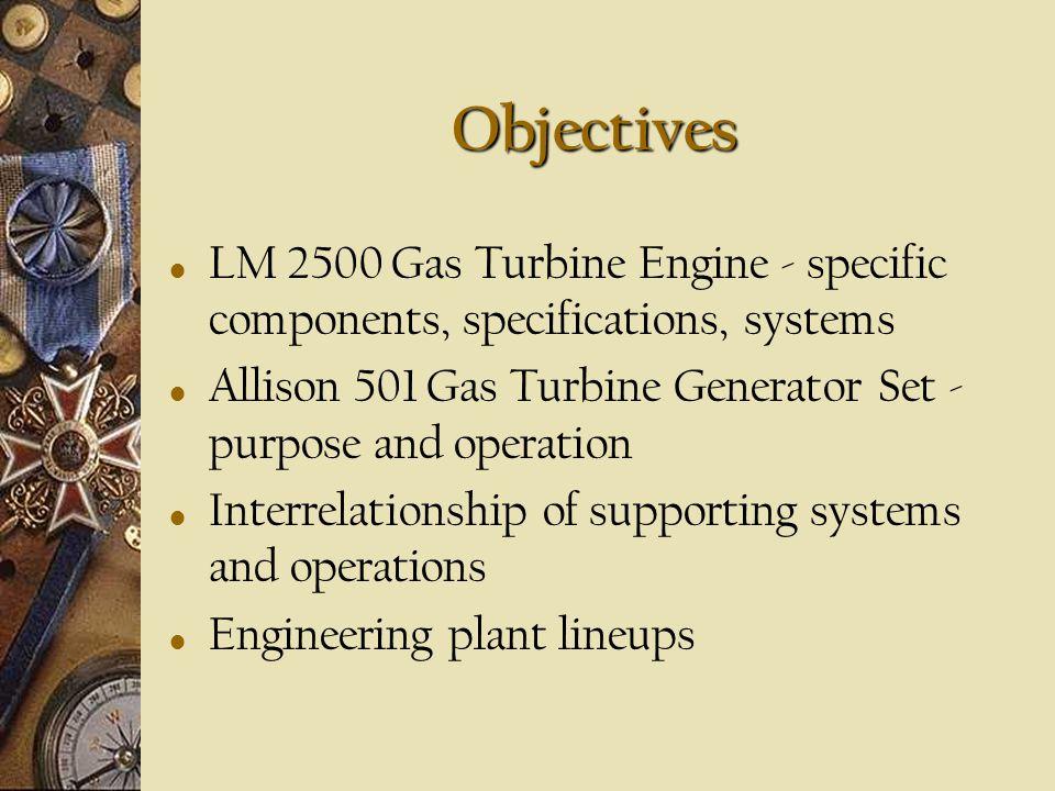 Gas Turbine Applications LM 2500, Allison 501, The Plant