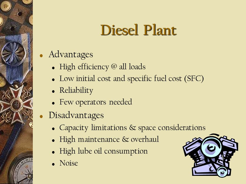 Nuclear Power Plant Advantages Endurance, reliability, speed No air required for combustion No NBC warfare problem Disadvantages High costs & weight f