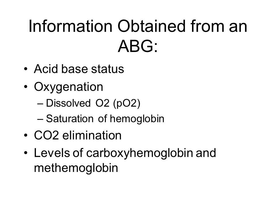 Indications: Assess the ventilatory status, oxygenation and acid base status Assess the response to an intervention