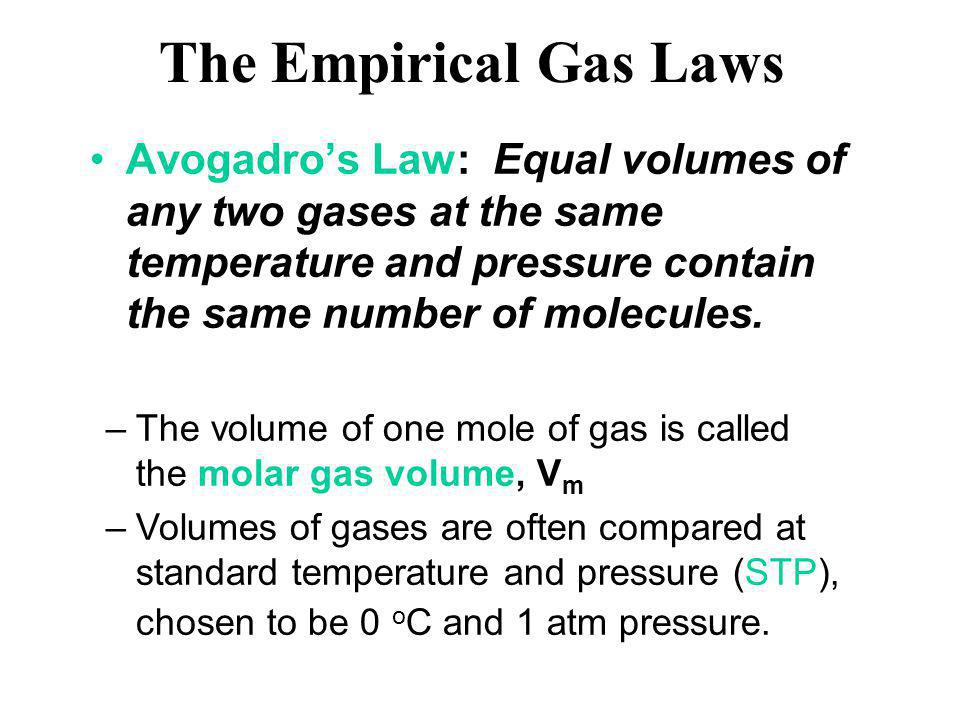 –The volume of one mole of gas is called the molar gas volume, V m –Volumes of gases are often compared at standard temperature and pressure (STP), ch
