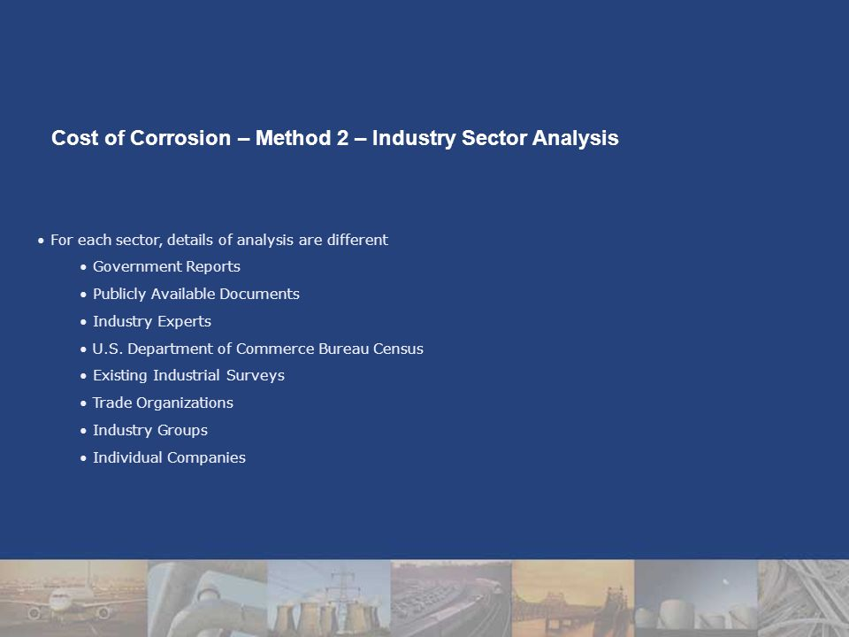 For each sector, details of analysis are different Government Reports Publicly Available Documents Industry Experts U.S.
