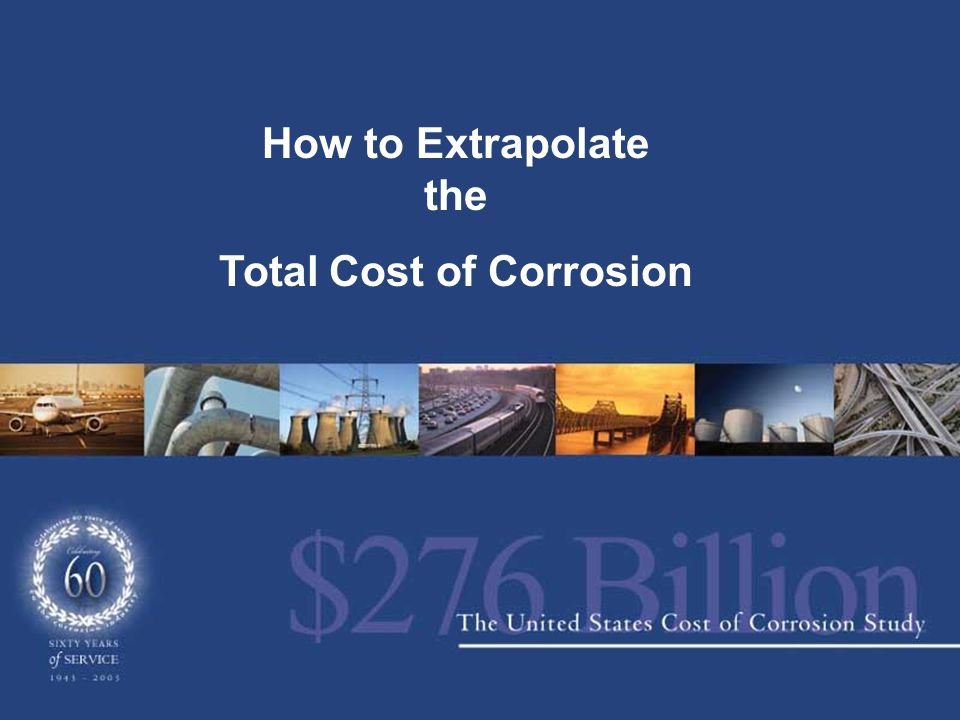 How to Extrapolate the Total Cost of Corrosion