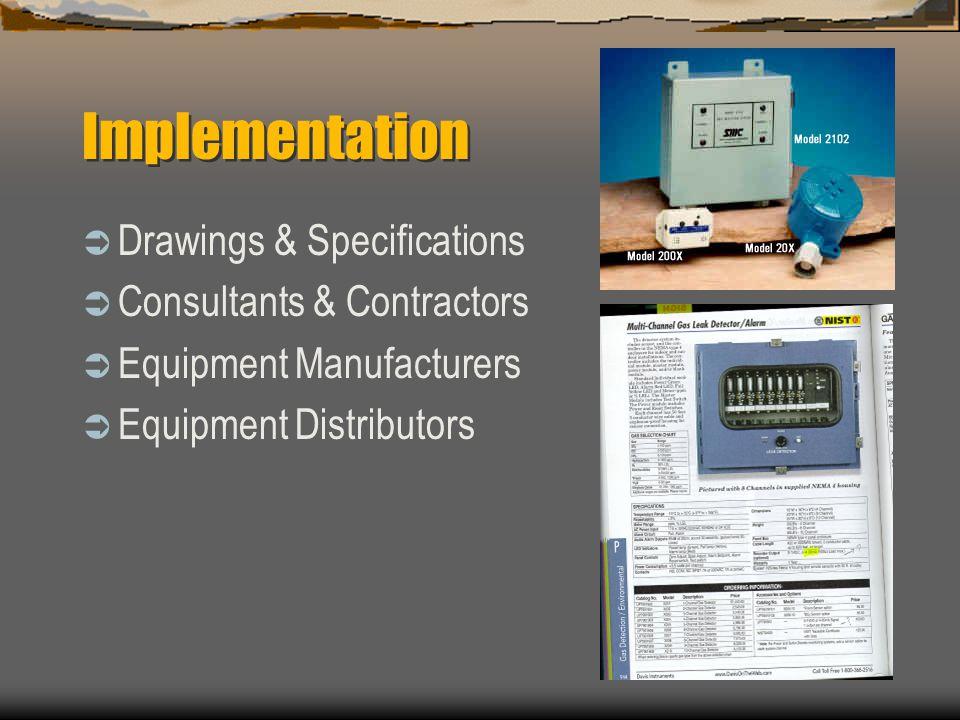 Implementation Drawings & Specifications Consultants & Contractors Equipment Manufacturers Equipment Distributors