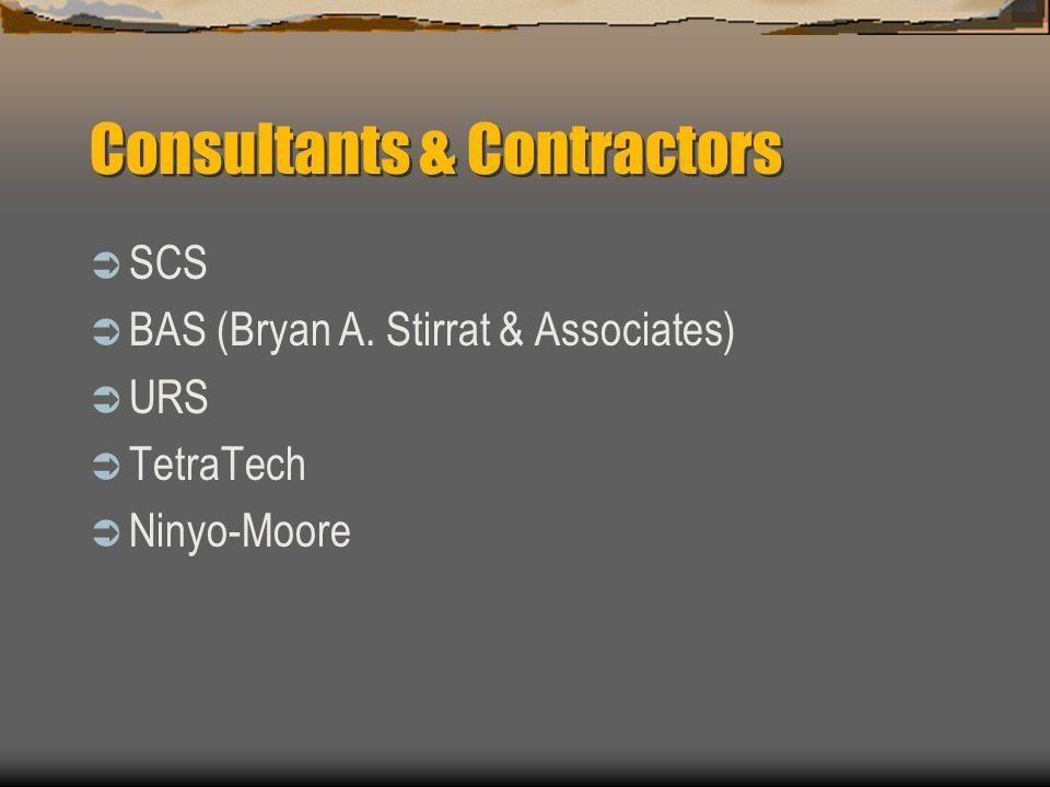 Consultants & Contractors SCS BAS (Bryan A. Stirrat & Associates) URS TetraTech Ninyo-Moore
