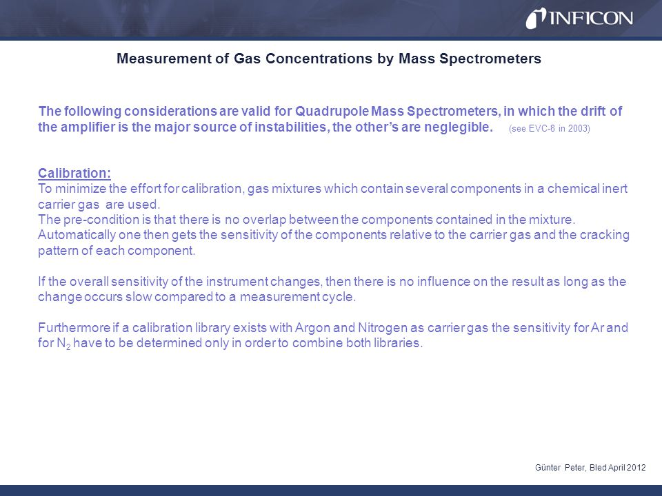 Measurement of Gas Concentrations by Mass Spectrometers Günter Peter, Bled April 2012 nature is not always kind!