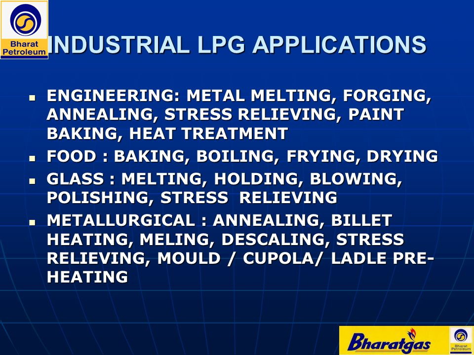 INDUSTRIAL LPG APPLICATIONS ENGINEERING: METAL MELTING, FORGING, ANNEALING, STRESS RELIEVING, PAINT BAKING, HEAT TREATMENT ENGINEERING: METAL MELTING,